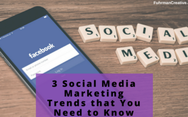 3 Social Media Marketing Trends that You Need to Know