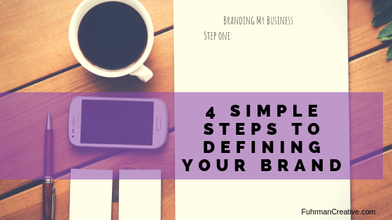 4 simple steps to defining your brand