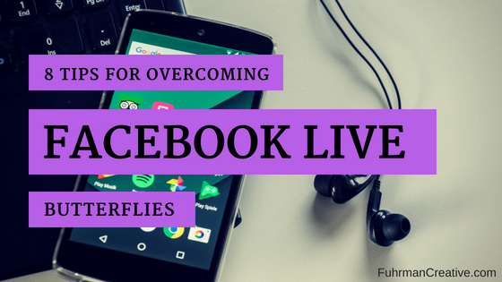 overcome facebook live butterflies