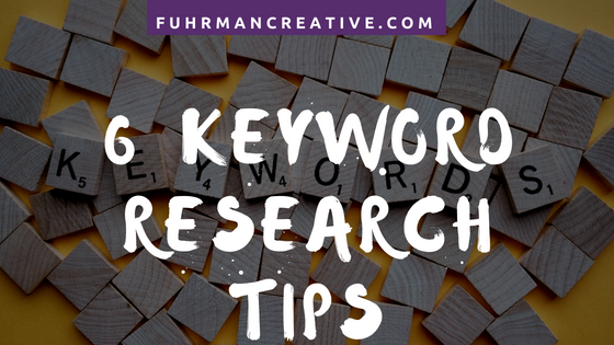 6 Keyword Research Tips