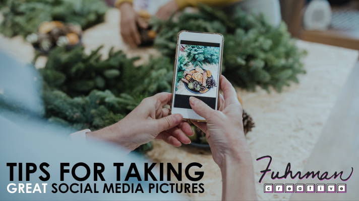 Tips for Taking Great Social Media Pictures
